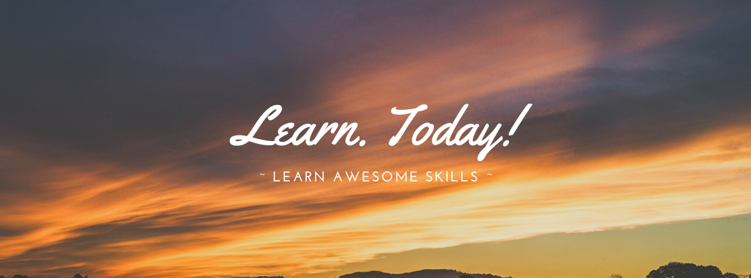Skills you can learn - today