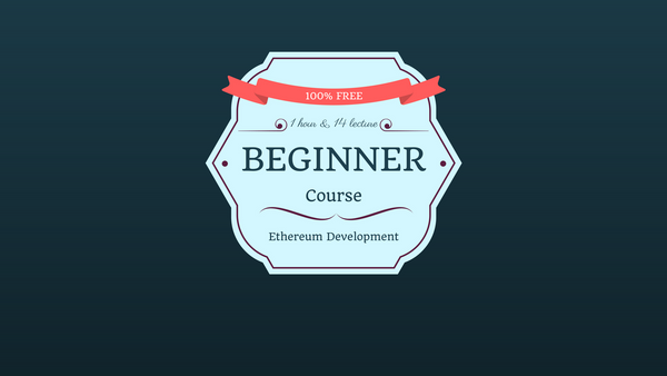 [Course] Ethereum Beginners Course (free!)