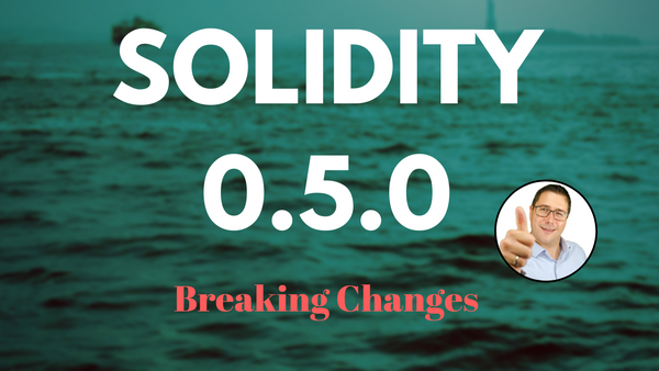 [Video] Solidity v0.5.0 Breaking Changes